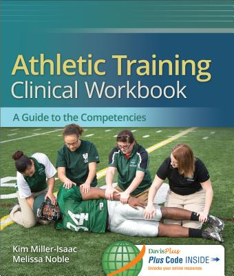 Athletic Training Clinical Workbook By Noble, Melissa/ Miller-isaac, Kim
